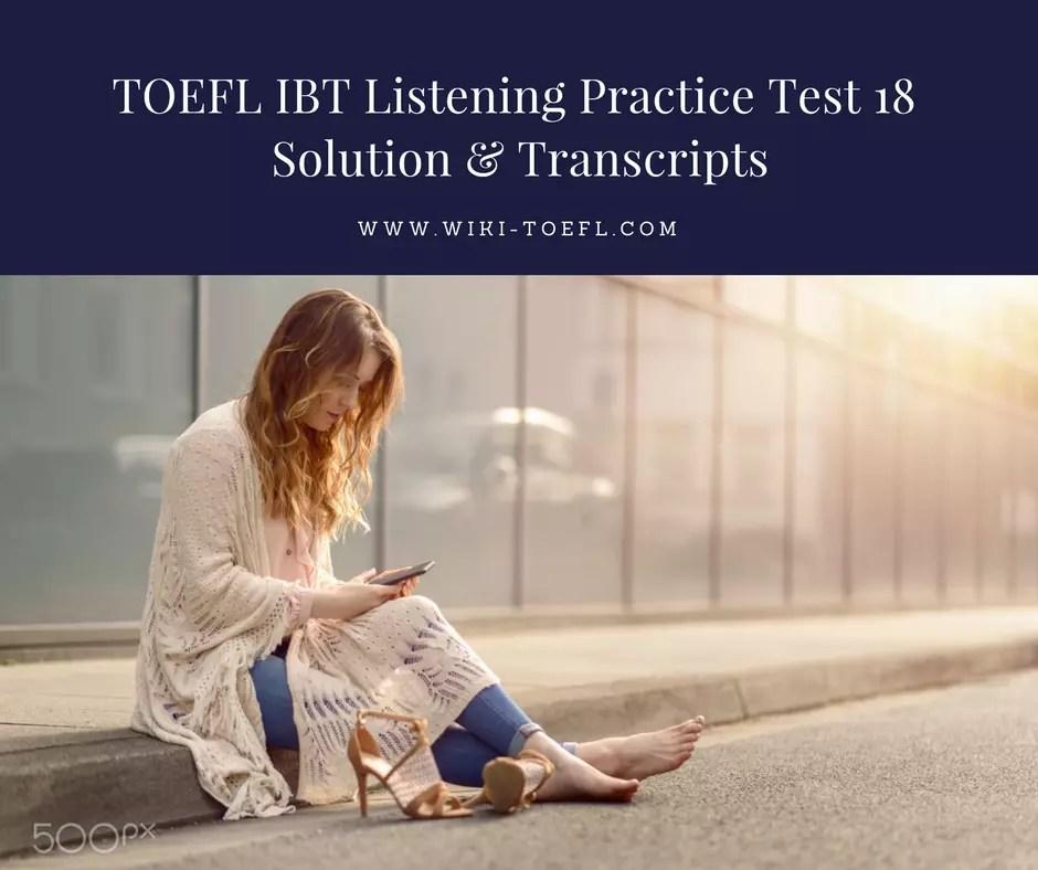 TOEFL IBT Listening Practice Test 18 Solution & Transcripts