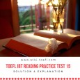 TOEFL IBT Reading Practice Test 15 Solution & Explanation