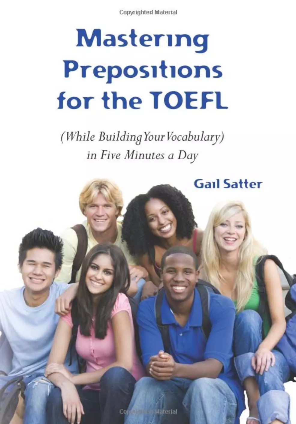 Mastering Prepositions for the TOEFL in Five Minutes a Day Workbook by Gail Satter