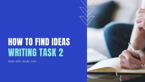 How to find idea for IELTS Writing Task 2
