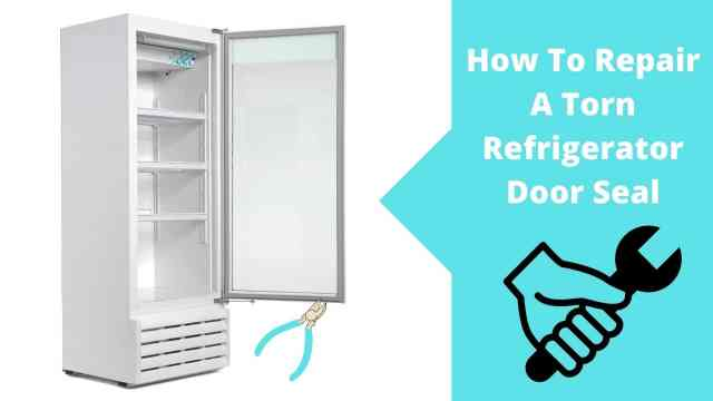 How to Repair a Torn Refrigerator Door Seal by 17 Steps