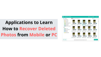 Photo of Applications to Learn How to Recover Deleted Photos from Mobile or PC