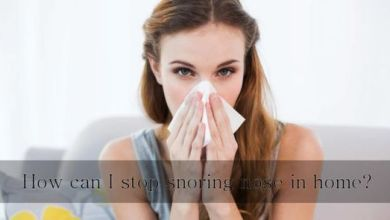 Photo of How Can I Stop Snoring Nose in Home?