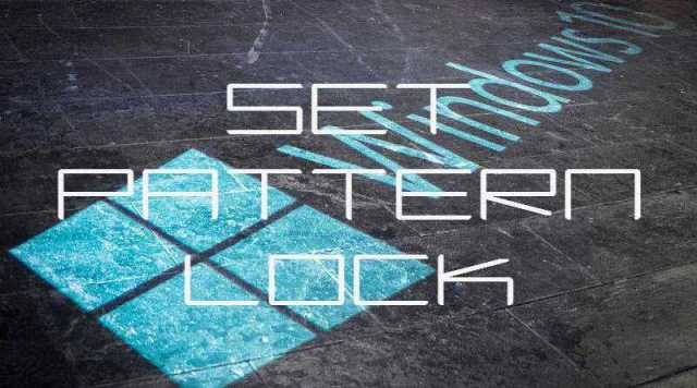 Set Pattern Lock on Windows 10