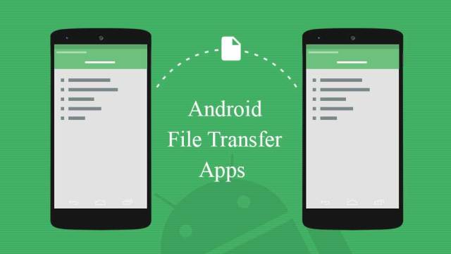 FILE-TRANSFER APPS FOR ANDROID
