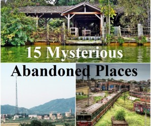 15 Mysterious Abandoned Places All Around The World
