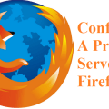 How To Configure A Proxy Server In Mozilla Firefox