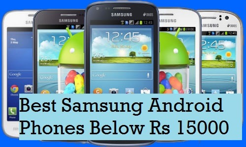 Best Samsung cheap smartphones under Rs.15000
