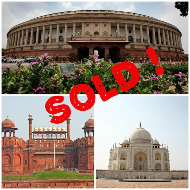 TajMahal, RedFort, Indian Parliament Sold