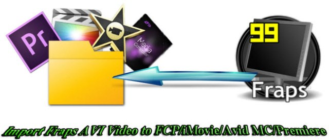import-fraps-avi-video-to-fcp-imovie-avic-premiere