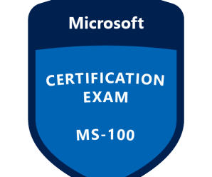 Why Pass Microsoft MS-100 Assessment and Benefits of Earning Its Related Certification