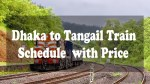 Dhaka To Tangail Train Schedule and Ticket's Prices 2020 {Latest}