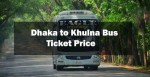 Dhaka to Khulna Bus Schedule 2020 | Ticket Price | Online Tickets