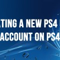 How to Create A PlayStation 4 Account