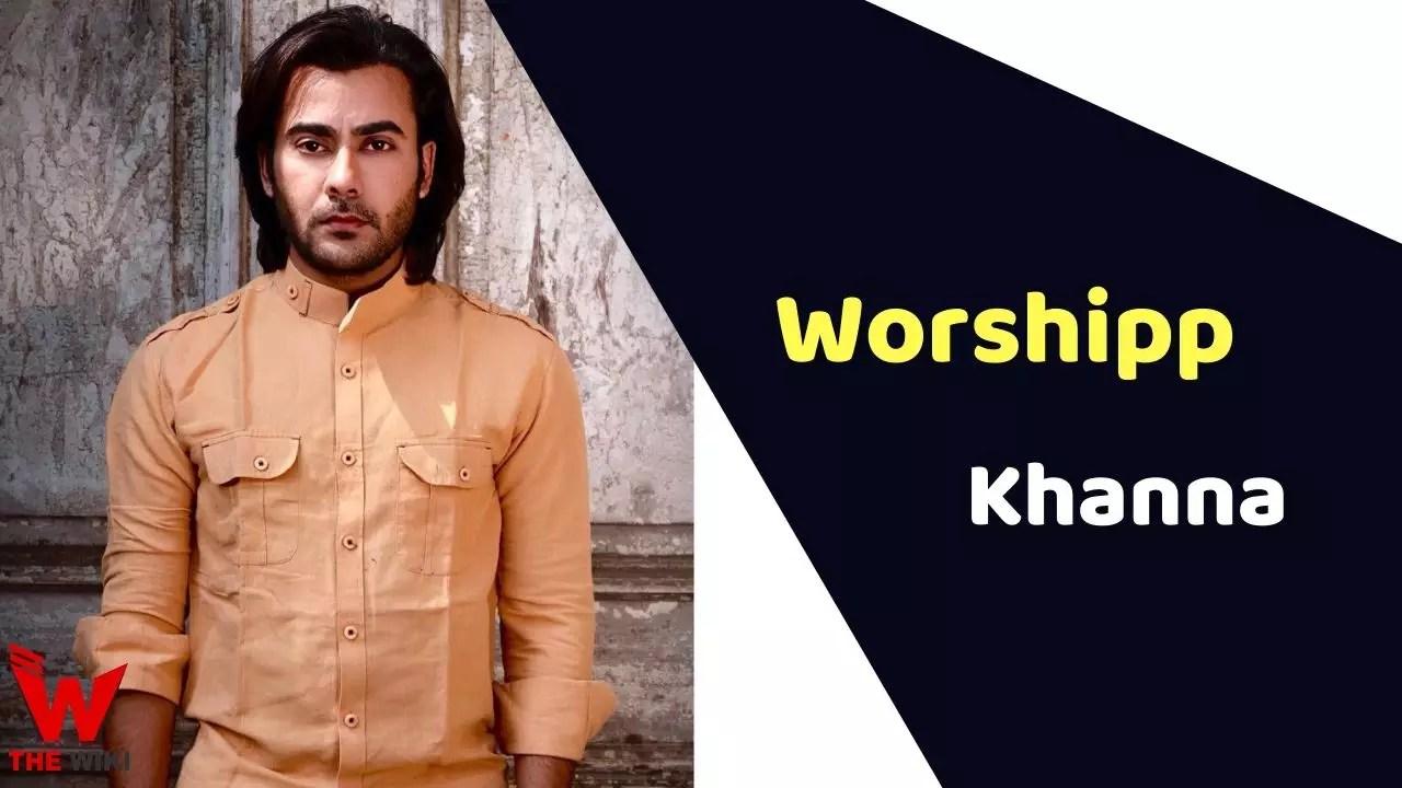 Worshipp Khanna (Actor)