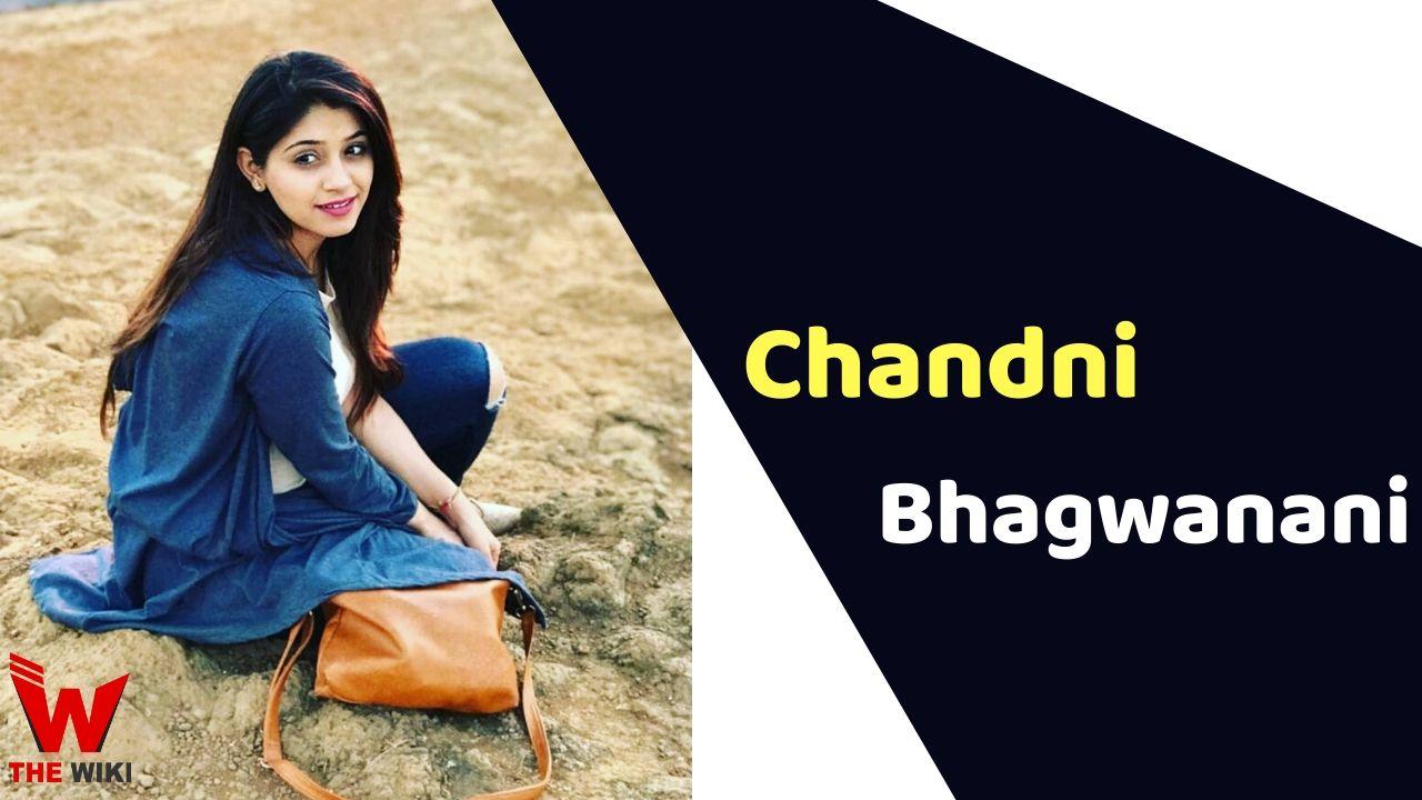 Chandni Bhagwanani (Actress)