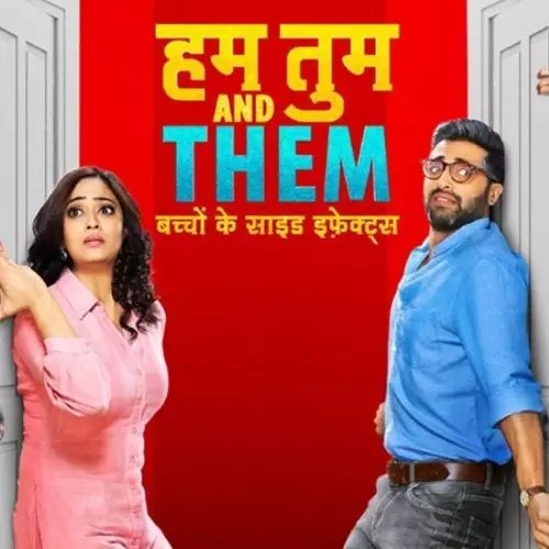 Hum Tum Aur Them (2019)
