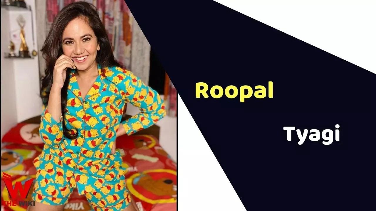 Roopal Tyagi (Actress)