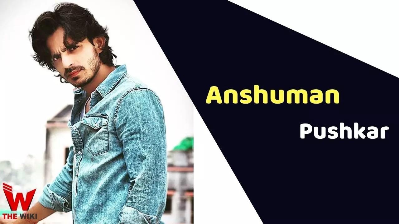 Anshuman Pushkar (Actor)