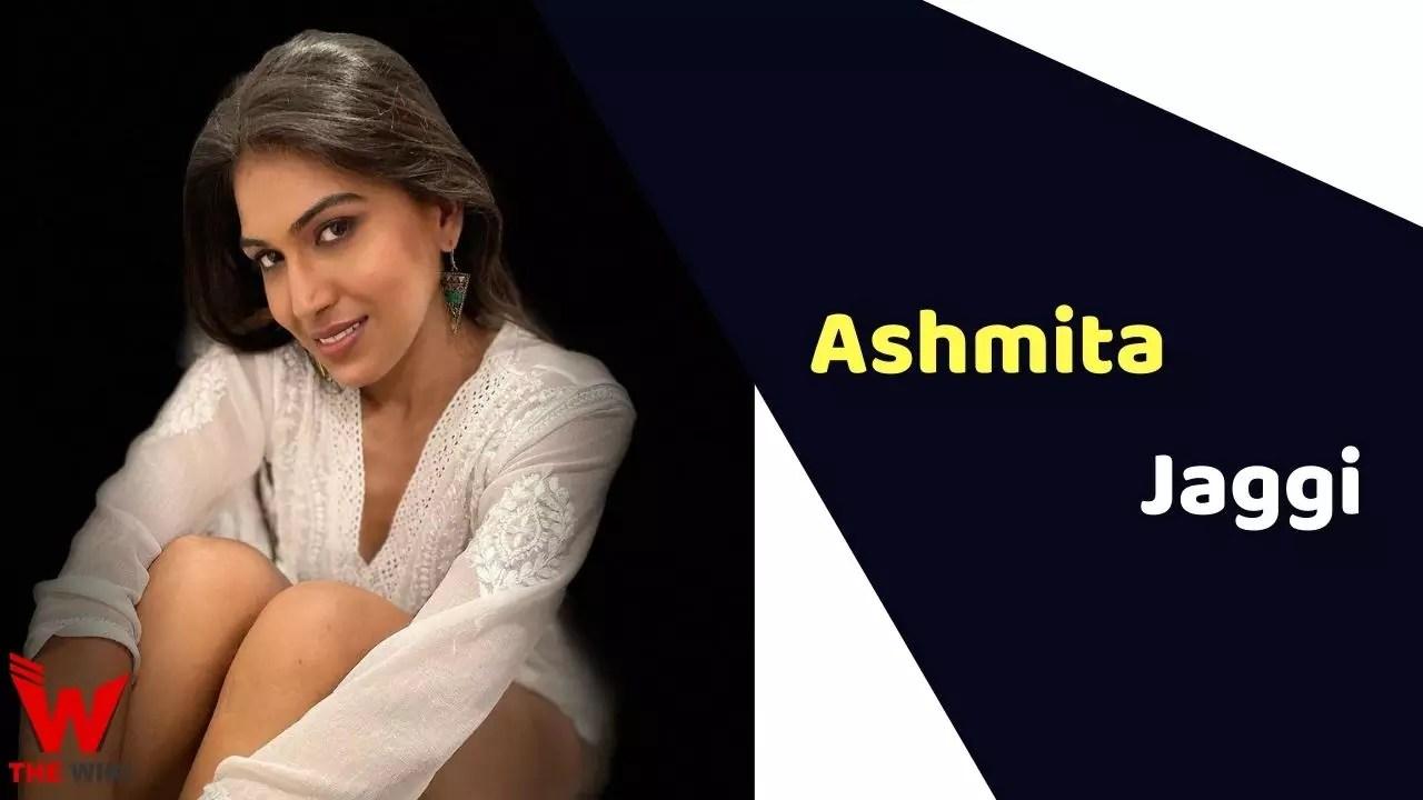 Ashmita Jaggi (Actress)
