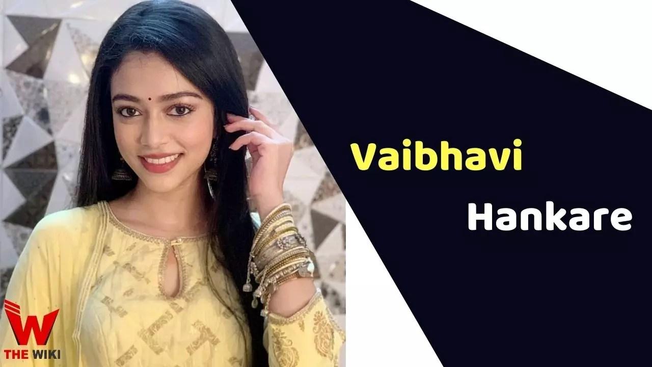 Vaibhavi Hankare (Actress)
