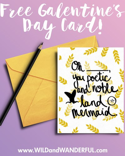 You Noble Land Mermaid! (A FREE Galentines Day Card!)