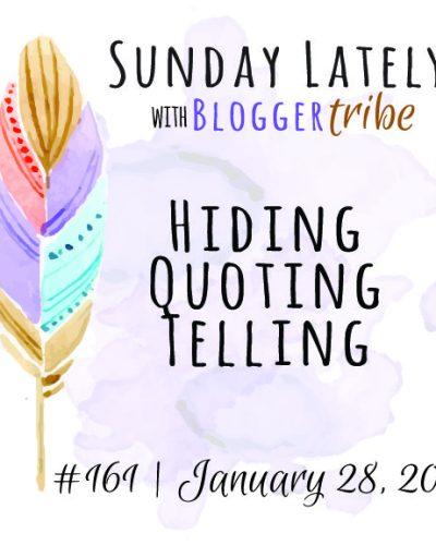 Sunday Lately :: Week 161
