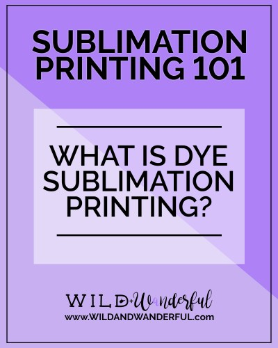 Sublimation Printing 101 | What is Dye Sublimation Printing?