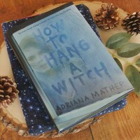 BOOK REVIEW: HOW TO HANG A WITCH (HOW TO HANG A WITCH #1) BY ADRIANA MATHER