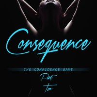 COVER REVEAL & EXCERPT: Consequence (The Confidence Game Book 2) by Rachel Higginson