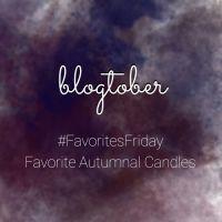 BLOGTOBER:  Favorite Autumnal Candles