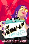 BOOK REVIEW: The Frame-Up (The Golden Arrow #1) by Meghan Scott Molin