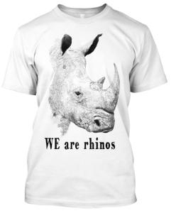 WE are rhinos t-shirt