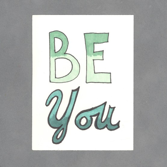 Be You Art Card by Wilde Designs