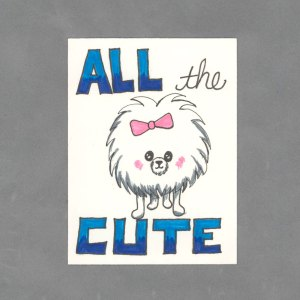 All the Cute Art Card by Wilde Designs