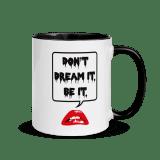 Don't Dream It Be It Mug by Wilde Designs