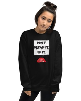 Don't Dream It Be It Sweatshirt by Wilde Designs