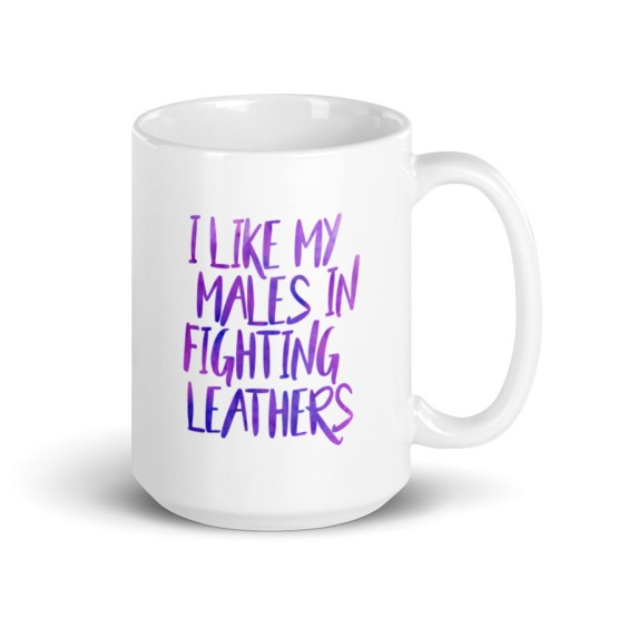 I Like My Males in Fighting Leathers Mug by Wilde Designs