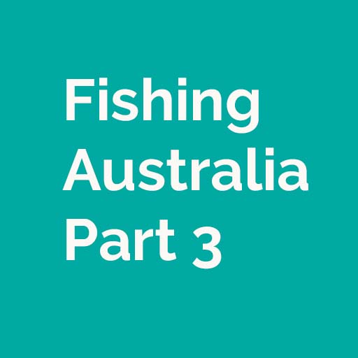 Fishing Australia Part 3