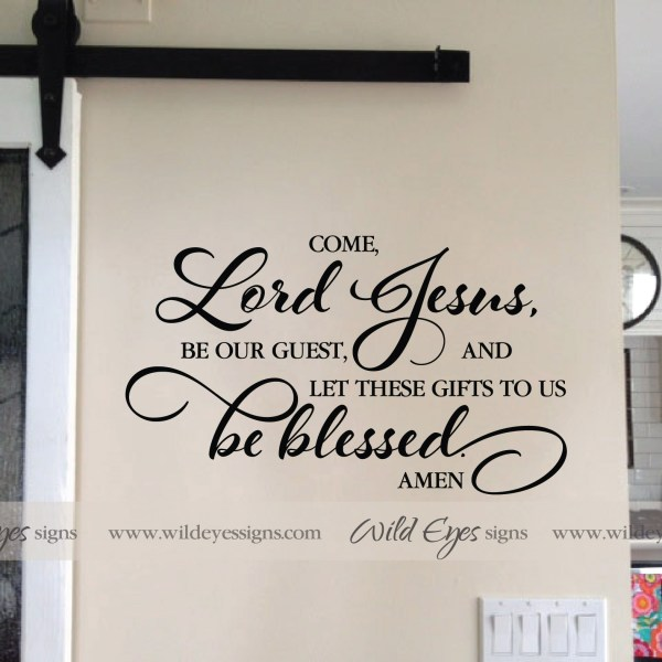 Come Lord Jesus be our guest Vinyl Wall Decal