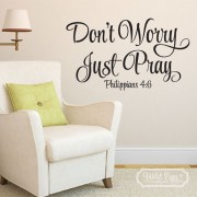 Philippians 4:6 Don't Worry Just Pray