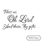 Bless us Oh Lord And these Thy gifts Vinyl Wall Decal