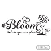 Bloom where you are planted Vinyl Wall Decal