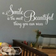 A Smile is the most Beautiful thing you can wear Vinyl Wall Decal