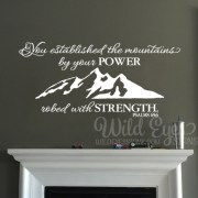 Psalm 65:6 Vinyl Wall Decal
