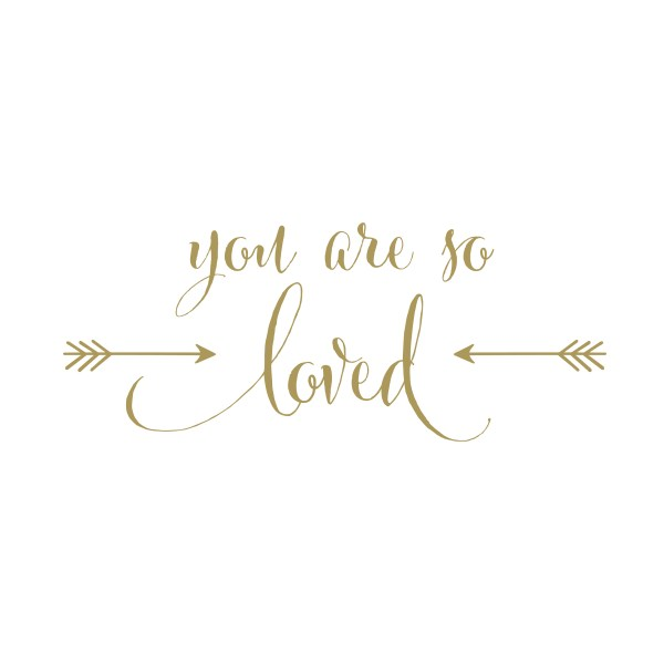 You are so Loved Vinyl Wall Decal version 2