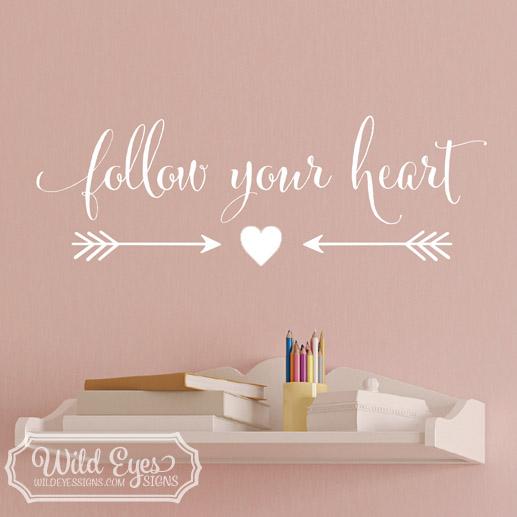 Follow Your Heart Vinyl Wall Decal 2