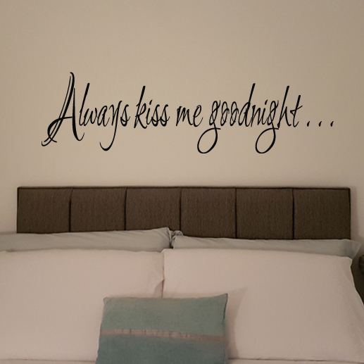 Always kiss me goodnight Vinyl Wall Decal by Wild Eyes Signs.