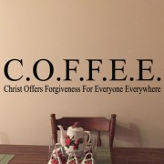 COFFEE Christ offers forgiveness for everyone everywhere Vinyl Wall Decal