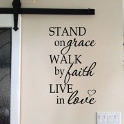 Stand on Grace Walk by Faith Live in Love